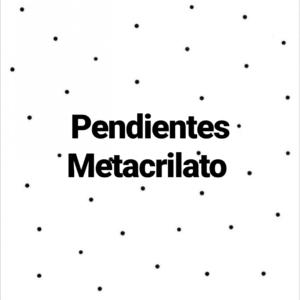 Pendientes de Metacrilato